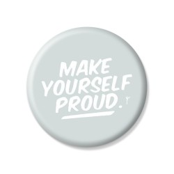 YM Sketch-Make Yourself Proud Button Pin