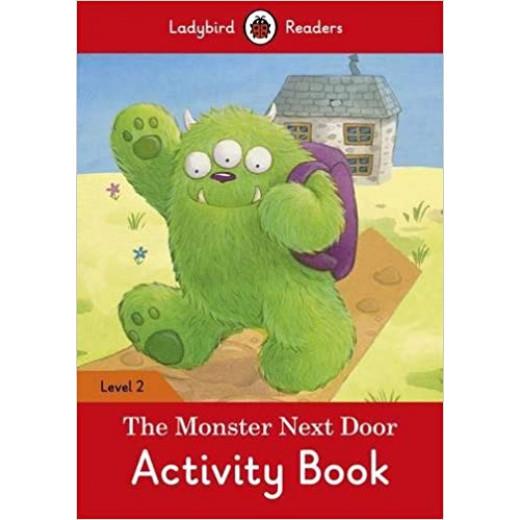 Ladybird Readers Level 2 : The Monster Next Door  activity book WB