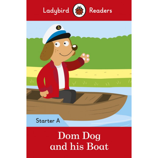 Ladybird Readers Starter Level A : Dom Dog and his Boat SB