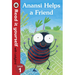Ladybird : Read it Yourself L1 : Anansi Helps a Friend