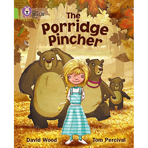 Collins Big Cat: The Porridge Pincher