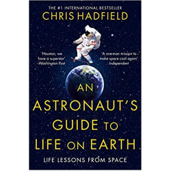 An Astronaut's Guide to Life on Earth Paperback, Paperback | 320 pages