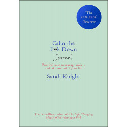 Calm the F**k Down Journal : Practical ways to stop worrying and take control of your life, Paperback   192 pages
