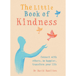 The Little Book of Kindness : Connect with others, be happier, transform your life, Paperback | 96 pages