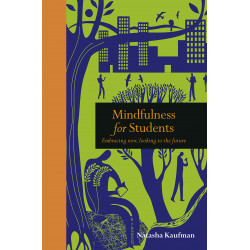 Mindfulness for Students : Embracing Now, Looking to the Future Book