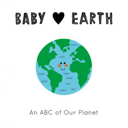 Baby Loves Earth : An ABC of Our Planet Children's Book