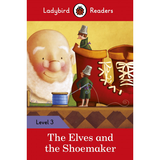 Ladybird Readers Level 3 - The Elves and the Shoemaker