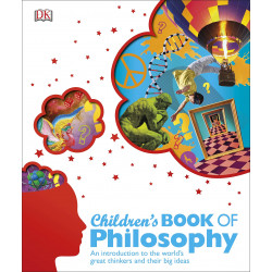 Children's Book of Philosophy : An Introduction to the World's Greatest Thinkers and their Big Ideas