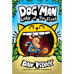 Scholastic Dog Man: Lord of the Fleas: From the Creator of Captain Underpants