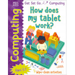 Miles Kelly - Get Set Go: Computing - How does my tablet work?