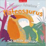 Miles Kelly - Dinosaur Adventures: Plateosaurus The Selfish Dinosaur