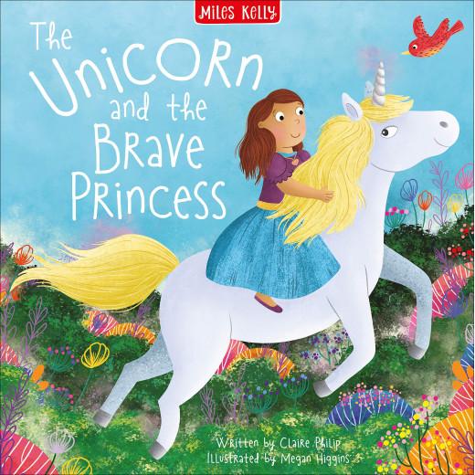 Miles Kelly - Unicorn & The Brave Princess