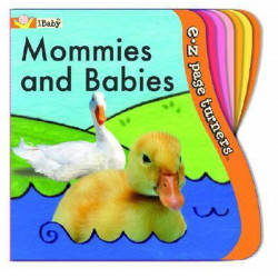Ibaby, Mommies and Babies E*z Page Turners
